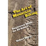 【预订】The Art of Mountain Biking: Singletrack Skills for All