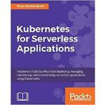 【预订】Kubernetes for Serverless Applications 9781788620376