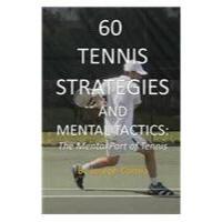 【预订】60 Tennis Strategies and Mental Tactics: The Mental Part