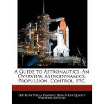 【预订】A Guide to Astronautics: An Overview, Astrodynamics, Pr