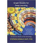 【预订】Graph Models for Deep Learning: An Executive Review of