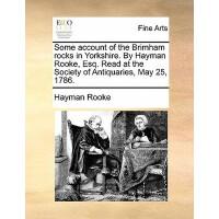 【预订】Some Account of the Brimham Rocks in Yorkshire. by Haym
