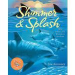 【预订】Shimmer & Splash: The Sparkling World of Sea Life