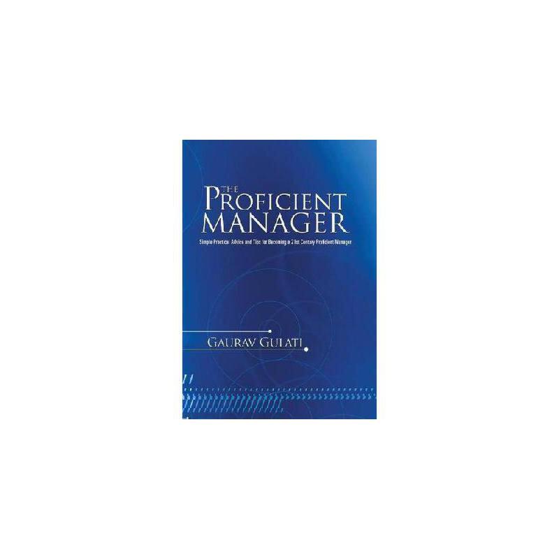 【预订】The Proficient Manager: Simple Practical Advice and Tips for Becoming a 21st Century Proficient  美国库房发货,通常付款后3-5周到货!