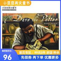 进口英文原版绘本 Dave the Potter:Artist,Poet,Slave 陶工戴夫 凯迪克大奖银奖绘本 精装