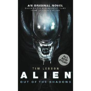 【预订】Alien: Out of the Shadows (Novel #1) 美国库房发货,通常付款后3-5周到货!