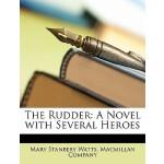 【预订】The Rudder: A Novel with Several Heroes