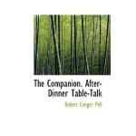 【预订】The Companion. After-Dinner Table-Talk