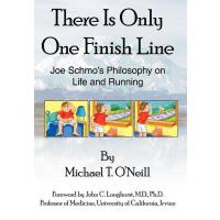 【�A�】There Is Only One Finish Line: Joe Schmo's Philosophy o