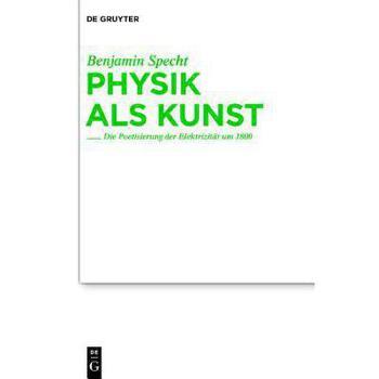 【预订】Physik ALS Kunst: Die Poetisierung Der Elektrizitat Um 1800 美国库房发货,通常付款后3-5周到货!