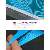 Manufacturing Processes for Textile and Fashion Design Prof