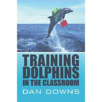 【预订】Training Dolphins in the Classroom 美国库房发货,通常付款后3-5周到货!