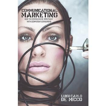 【预订】Communicational Marketing: How to Communicate Effectively with Competent Consumers 预订商品,需要1-3个月发货,非质量问题不接受退换货。