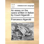 【预订】An Essay on the Opera Written in Italian by Count Algar