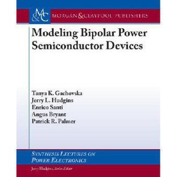 【预订】Modeling Bipolar Power Semiconductor Devices 美国库房发货,通常付款后3-5周到货!