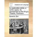 【预订】La Pastorella Nobile, a Comic Opera. as Represented at