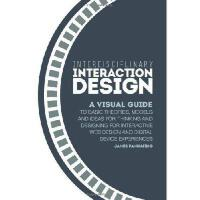 【预订】Interdisciplinary Interaction Design: A Visual Guide to
