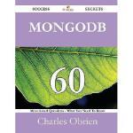 【预订】Mongodb 60 Success Secrets - 60 Most Asked Questions on