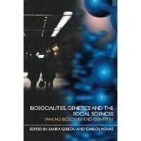 【预订】Biosocialities, Genetics and the Social Sciences: Makin
