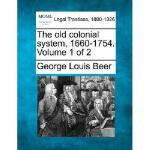 【预订】The Old Colonial System, 1660-1754. Volume 1 of 2