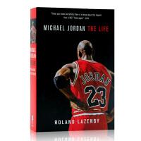 迈克尔 乔丹和他的一生 自传英文原版 Michael Jordan The Life 传记 Roland Lazenb