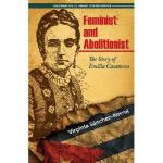 【预订】Feminist and Abolitionist: The Story of Emilia Casanova