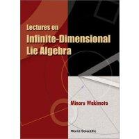 【预订】Lectures on Infinite-Dimensional Lie Algebra 9789810241