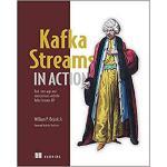 【预订】Kafka Streams in Action: Real-Time Apps and Microservic