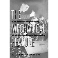 【预订】The Mechanical Feature: 100 Years of Engineering at Mis