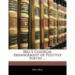 【预订】Bell's Classical Arrangement of Fugitive Poetry ...