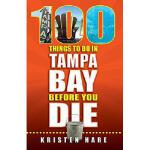 【预订】100 Things to Do in Tampa Bay Before You Die