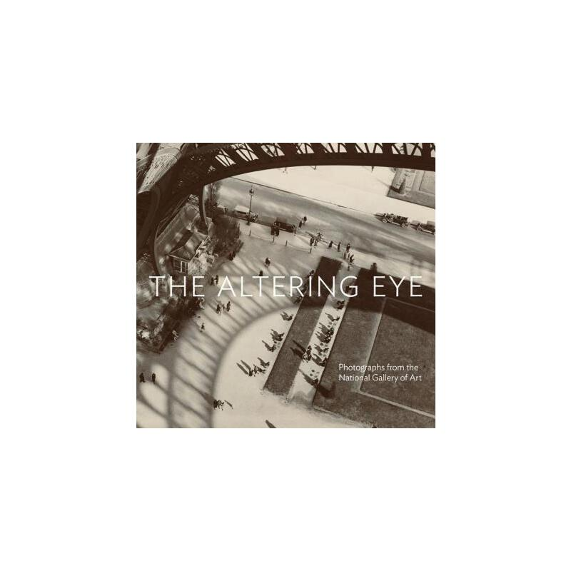 【预订】The Altering Eye: Photographs from the National Gallery of Art 9780500544525 美国库房发货,通常付款后3-5周到货!