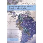 【预订】Political Institutions and Economic Growth in Latin Ame