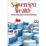 【预订】Sovereign Wealth: The Role of State Capital in the New