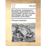 【预订】Six Concertos, Composed by F. Geminiani. Opera Seconda.
