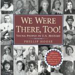 【预订】We Were There, Too!: Young People in U.S. History