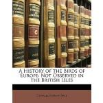 【预订】A History of the Birds of Europe: Not Observed in the B
