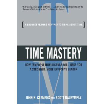 【预订】Time Mastery: How Temporal Intelligence Will Make You a Stronger, More Effective Leader 预订商品,需要1-3个月发货,非质量问题不接受退换货。