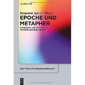 【预订】Epoche Und Metapher: Systematik Und Geschichte Kultureller Bildlichkeit 美国库房发货,通常付款后3-5周到货!