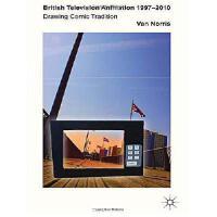 【预订】British Television Animation 1997-2010: Drawing Comic T