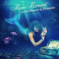 【预订】Moon Mermaid and the Treasure of Friendship