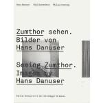 【预订】Seeing Zumthor--Images by Hans Danuser: Reflections on