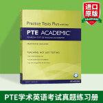 正版 PTE学术英语考试真题练习册 英文原版 Practice Test Plus for PTE Academic