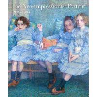 【预订】The Neo-Impressionist Portrait, 1886-1904