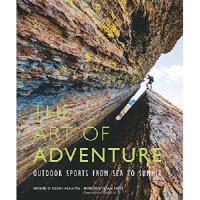 【预订】The Art of Adventure: Outdoor Sports from Sea to Summit