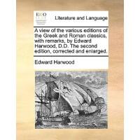 【预订】A View of the Various Editions of the Greek and Roman C