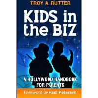 【预订】Kids in the Biz: A Hollywood Handbook for Parents