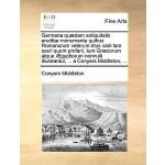 【预订】Germana Qu]dam Antiquitatis Erudit] Monumenta Quibus Ro