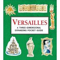 英文原版 Versailles: A Three-Dimensional Expanding Pocket Guide