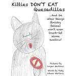 【预订】Kitties Don't Eat Quesadillas: An A-to-Z Picture Book f